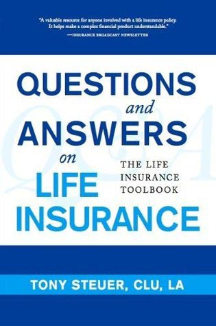 Q & A on Life Insurance: The Life Insurance Toolbook by Anthony Steuer book