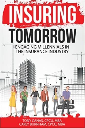 Insuring Tomorrow: Engaging Millennials in the Insurance Industry by Tony Canas and Carly Burnham book