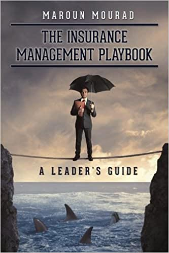 The Insurance Management Playbook – A Leader's Guide by Maroun Maroud book