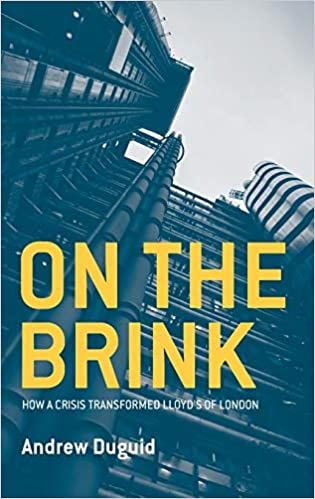 On the Brink – How A Crisis Transformed Lloyd's of London by Andrew Duguid book