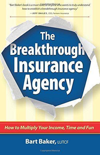 The Breakthrough Insurance Agency: How to Multiply Your Income, Time and Fun book